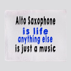 Alto Saxophone Is Life Anything Else Throw Blanket