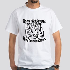Tigers hate pepper. They hate cinnamon. T-Shirt
