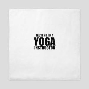 Trust Me, I'm A Yoga Instructor Queen Duvet