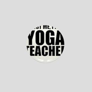 Trust Me, I'm A Yoga Teacher Mini Button