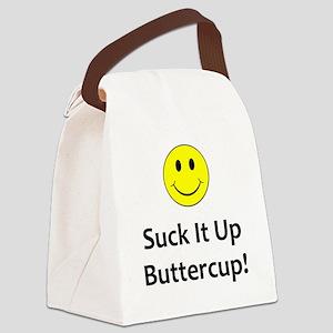 Suck it up buttercup! Canvas Lunch Bag