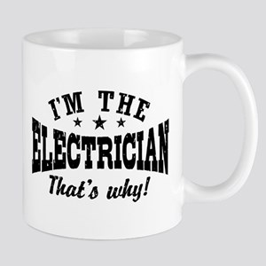 I'm The Electrician That's Why Mug
