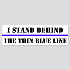 I Stand Behind The Thin Blue Line Bumper Sticker