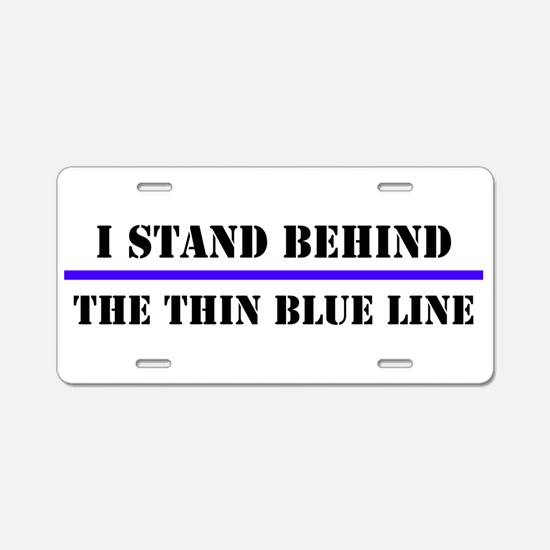 I Stand Behind The Thin Blu Aluminum License Plate