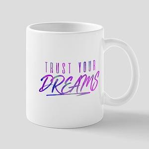 Trust Your Dreams Mug