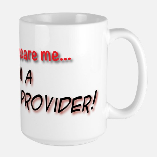You Cant Scare me - Im a Daycare Provider Mugs