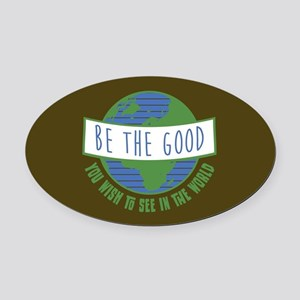 Be the Good Oval Car Magnet