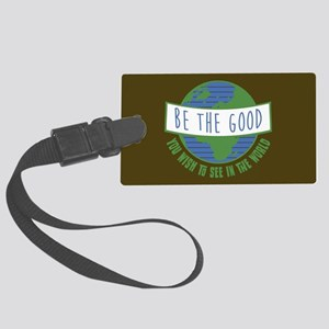 Be the Good Large Luggage Tag