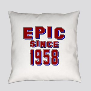 Epic Since 1958 Birthday Designs Everyday Pillow