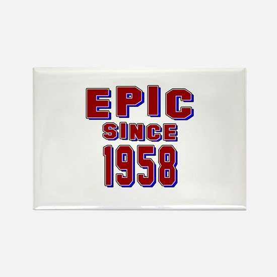 Epic Since 1958 Birthday Designs Rectangle Magnet
