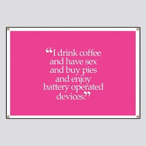 I Drink Coffee Banner