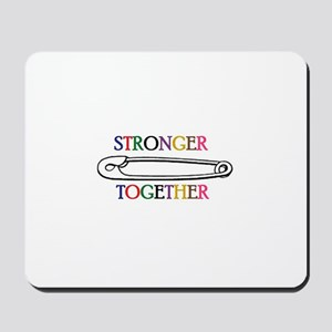 Stronger Together Mousepad