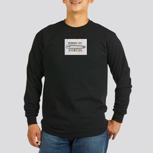 Stronger Together Long Sleeve T-Shirt
