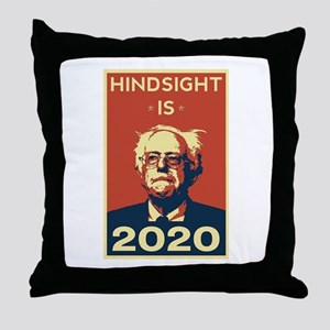 Bernie Sanders Hindsight is 2020 Throw Pillow