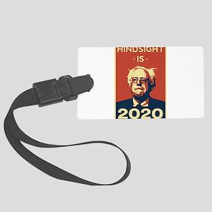Bernie Sanders Hindsight is 2020 Large Luggage Tag