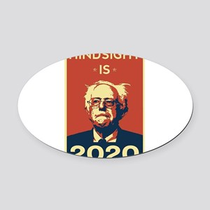 Bernie Sanders Hindsight is 2020 Oval Car Magnet