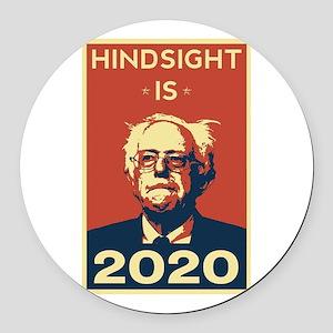 Bernie Sanders Hindsight is 2020 Round Car Magnet
