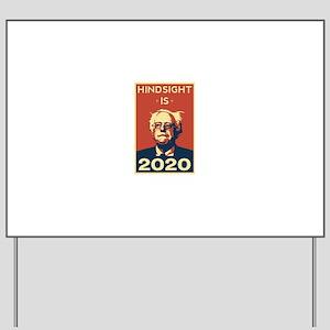 Bernie Sanders Hindsight is 2020 Yard Sign