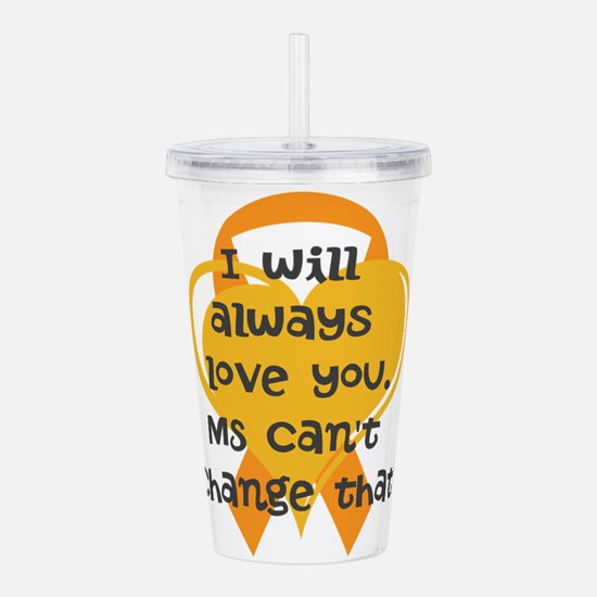 MS cant change that I love you Acrylic Double-wall