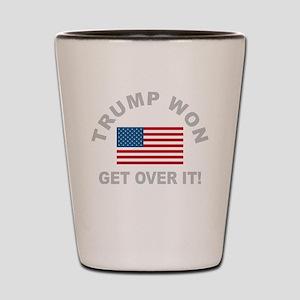 Trump Won Get Over It Shot Glass