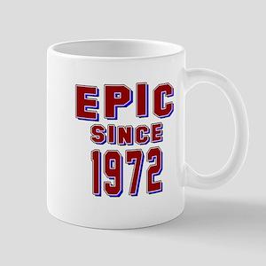 Epic Since 1972 Birthday Designs Mug