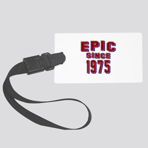 Epic Since 1975 Birthday Designs Large Luggage Tag