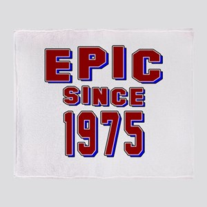 Epic Since 1975 Birthday Designs Throw Blanket