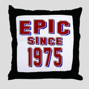 Epic Since 1975 Birthday Designs Throw Pillow