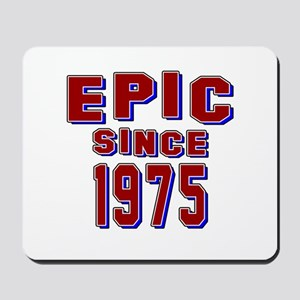 Epic Since 1975 Birthday Designs Mousepad