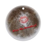 Kiss My Bentley! Ornament (Round)