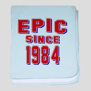 Epic Since 1984 Birthday Designs baby blanket