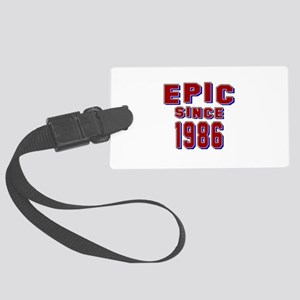 Epic Since 1986 Birthday Designs Large Luggage Tag