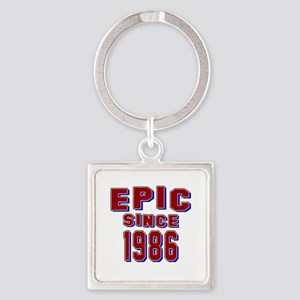 Epic Since 1986 Birthday Designs Square Keychain