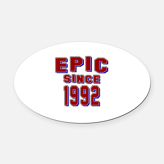 Epic Since 1992 Birthday Designs Oval Car Magnet