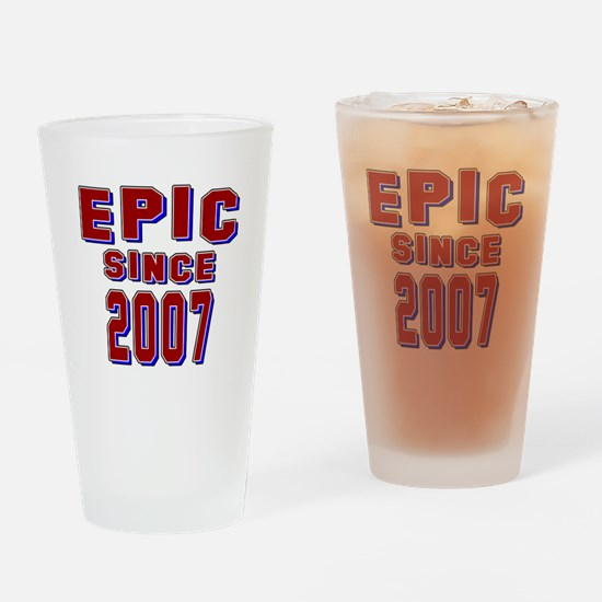 Epic Since 2007 Birthday Designs Drinking Glass