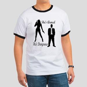 She's Armed He's Dangerous T-Shirt