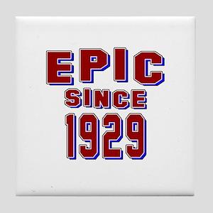 Epic Since 1929 Birthday Designs Tile Coaster