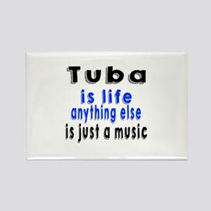 Tuba Is Life Anything Else Is Jus Rectangle Magnet