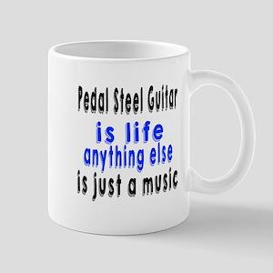 Pedal Steel Guitar Is Life Anything Els Mug