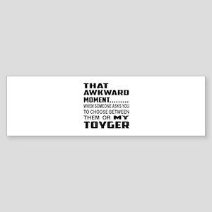 That awkward moment... my Toyger Sticker (Bumper)