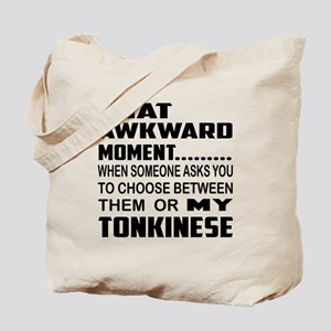 That awkward moment... my Tonkinese . Tote Bag