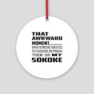 That awkward moment... my Sokoke . Round Ornament