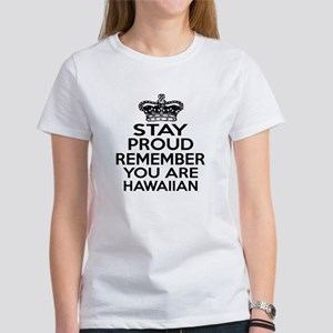 Stay Proud Remember You Are Hawaii Women's T-Shirt