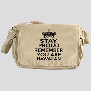 Stay Proud Remember You Are Hawaii Messenger Bag