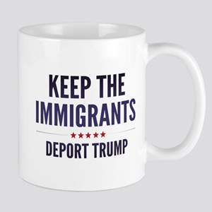 Keep The Immigrants Mug