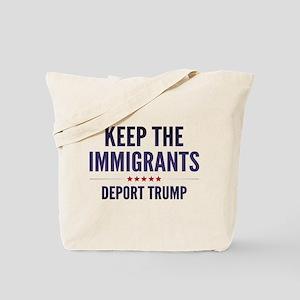 Keep The Immigrants Tote Bag