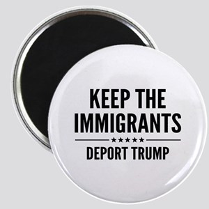 Keep The Immigrants Magnet