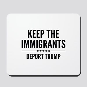 Keep The Immigrants Mousepad
