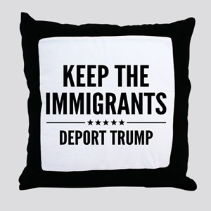Keep The Immigrants Throw Pillow