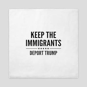 Keep The Immigrants Queen Duvet